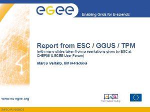 Enabling Grids for Escienc E Report from ESC