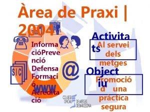 rea de Praxi 2004 Activita Informa ciPreve nci