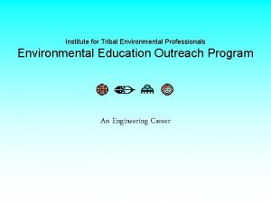 Institute for Tribal Environmental Professionals Environmental Education Outreach