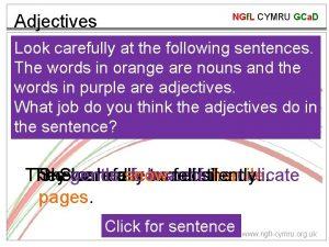 Adjectives NGf L CYMRU GCa D Look carefully