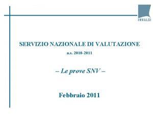 SERVIZIO NAZIONALE DI VALUTAZIONE a s 2010 2011