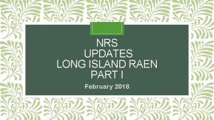 NRS UPDATES LONG ISLAND RAEN PART I February