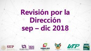 Revisin por la Direccin sep dic 2018 Seguimiento