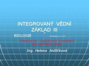 INTEGROVAN VDN ZKLAD III BIOLOGIE Pednka 3 4