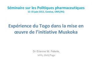 Sminaire sur les Politiques pharmaceutiques 11 15 juin
