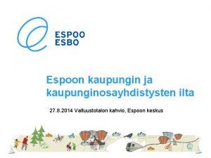 Espoon kaupungin ja kaupunginosayhdistysten ilta 27 8 2014