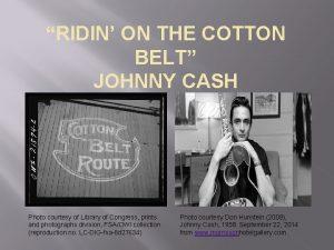 RIDIN ON THE COTTON BELT JOHNNY CASH Photo