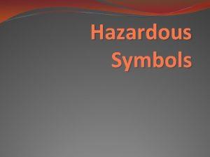 Hazardous Symbols How many correct hazardous symbols do