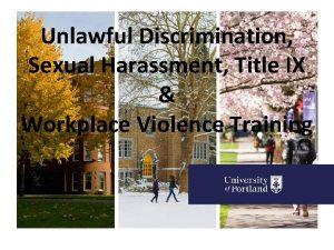 Unlawful Discrimination Sexual Harassment Title IX Workplace Violence