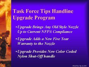 Task Force Tips Handline Upgrade Program Upgrade Brings