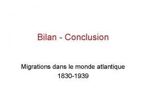 Bilan Conclusion Migrations dans le monde atlantique 1830