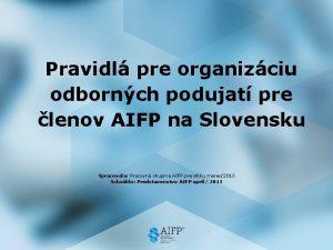 Pravidl pre organizciu odbornch podujat pre lenov AIFP
