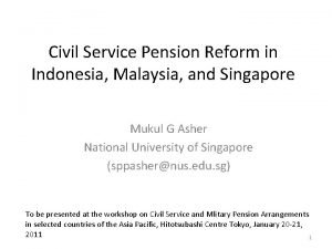 Civil Service Pension Reform in Indonesia Malaysia and