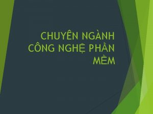 CHUYN NGNH CNG NGH PHN MM NI DUNG