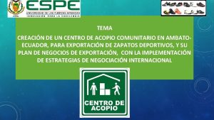 TEMA CREACIN DE UN CENTRO DE ACOPIO COMUNITARIO