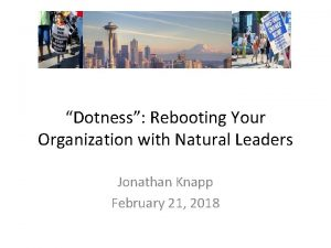 Dotness Rebooting Your Organization with Natural Leaders Jonathan