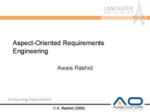 AspectOriented Requirements Engineering Awais Rashid Computing Department A