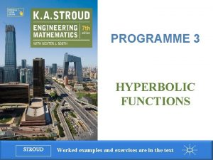 Programme 3 Hyperbolic functions PROGRAMME 3 HYPERBOLIC FUNCTIONS