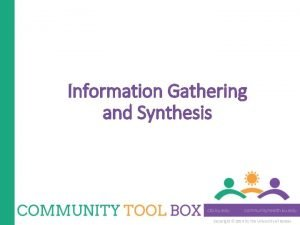Information Gathering and Synthesis Copyright 2014 by The