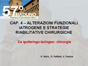 CAP 4 ALTERAZIONI FUNZIONALI IATROGENE E STRATEGIE RIABILITATIVE