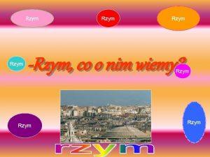Rzym Rzym co o nim wiemy Rzym Bogowie