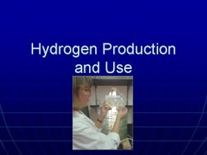 Hydrogen Production and Use Methods of Hydrogen Production