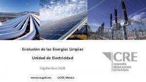 Evolucin de las Energas Limpias Unidad de Electricidad