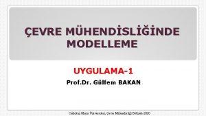 EVRE MHENDSLNDE MODELLEME UYGULAMA1 Prof Dr Glfem BAKAN