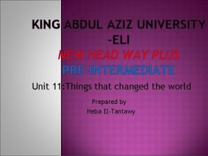 KING ABDUL AZIZ UNIVERSITY ELI NEW HEAD WAY
