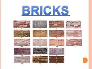 BRICKS BRICKS v One of the oldest construction