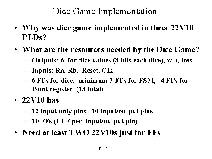 Dice Game Implementation Why was dice game implemented
