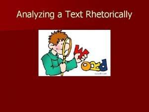 Analyzing a Text Rhetorically Definition of a Text
