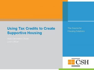 Using Tax Credits to Create Supportive Housing Holly