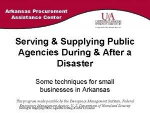 Arkansas Procurement Assistance Center Serving Supplying Public Agencies