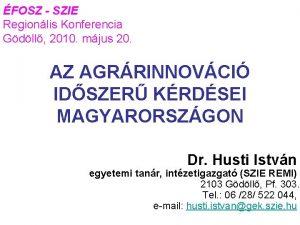 FOSZ SZIE Regionlis Konferencia Gdll 2010 mjus 20