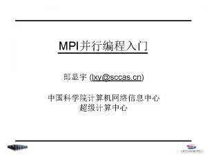 MPI Open MP MPI MPI MPI include file