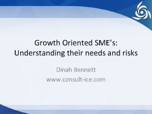 Growth Oriented SMEs Understanding their needs and risks
