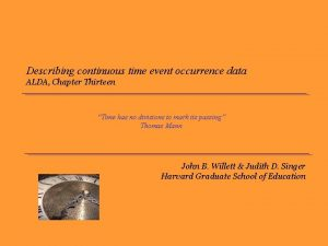 Describing continuous time event occurrence data ALDA Chapter