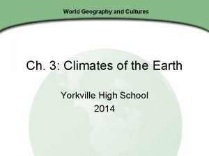 World Geography and Cultures Ch 3 Climates of
