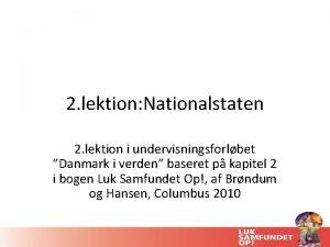 2 lektion Nationalstaten 2 lektion i undervisningsforlbet Danmark