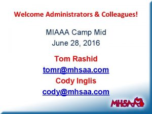 Welcome Administrators Colleagues MIAAA Camp Mid June 28