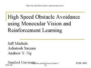 http ai stanford eduasaxenarccar High Speed Obstacle Avoidance