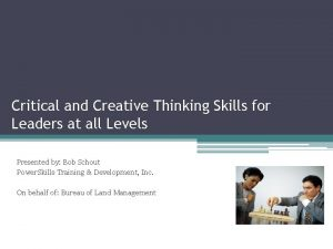Critical and Creative Thinking Skills for Leaders at