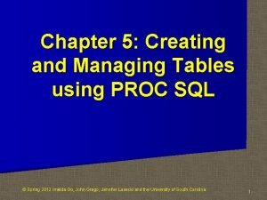 Chapter 5 Creating and Managing Tables using PROC