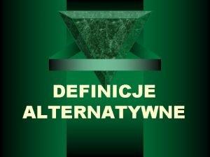 DEFINICJE ALTERNATYWNE Alkohol Kosmetyk zaywany doustnie W odpowiedniej