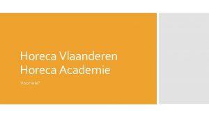 Horeca Vlaanderen Horeca Academie Voor wie Beroepsfederatie van