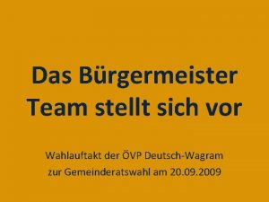 Das Brgermeister Team stellt sich vor Wahlauftakt der