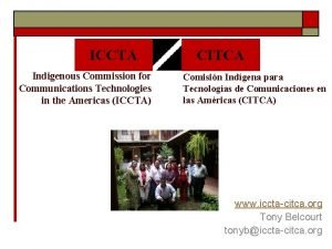 ICCTA Indigenous Commission for Communications Technologies in the