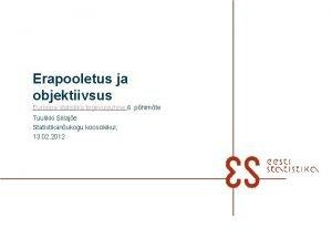 Erapooletus ja objektiivsus Euroopa statistika tegevusjuhise 6 phimte