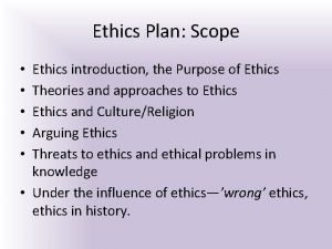 Ethics Plan Scope Ethics introduction the Purpose of